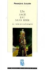 """Về một chương quan trọng trong cuốn """"Một bậc minh triết thì vô ý"""" hay một cách đọc F. Jullien"""