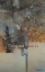'Tiếng nói' độc thoại ám ảnh của Linda Lê