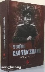"""""""Tướng Cao Văn Khánh"""" - Cuốn hồi ký đặc biệt, dày đặc đạn bom và thấm đẫm tình người"""