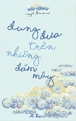 """""""Đung đưa trên những đám mây"""": Những giấc mơ vụn vỡ"""