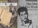 Sống mãi những trang 'Nhật ký Đặng Thùy Trâm' và 'Mãi mãi tuổi 20' của Nguyễn Văn Thạc