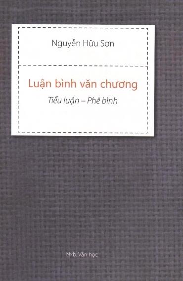 """Cùng """"luận bình văn chương"""" với Nguyễn Hữu Sơn"""
