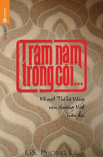 Phong Lê viết về thế hệ vàng văn chương Việt Nam