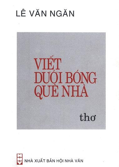 """Lê Văn Ngăn """"Viết dưới bóng quê nhà"""""""