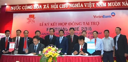 Lễ ký kết Hợp đồng tài trợ với Ngân hàng Thương mại Cổ phần Công thương Việt Nam – Nhà tài trợ Kim cương tại Festival Huế 2016