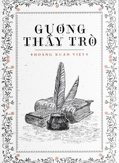 Sách 'Gương thầy trò' của học giả Hoàng Xuân Việt được tái bản