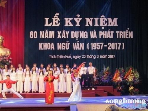 """Khoa Ngữ văn ĐHKH Huế tổ chức """"Lễ kỷ niệm 60 năm xây dựng và phát triển"""""""