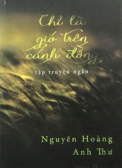 'Chỉ là gió trên cánh đồng' - tập truyện ngắn về những cơn mộng