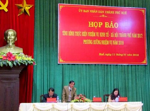 Thành phố Huế: Họp báo về tình hình thực hiện nhiệm vụ kinh tế - xã hội năm 2017 và phương hướng nhiệm vụ năm 2018.