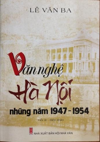 'Văn nghệ Hà Nội những năm 1947 - 1954': Những trang viết tâm huyết