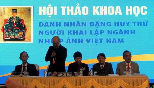 Hội thảo Danh nhân Đặng Huy Trứ - Người khai lập ngành nhiếp ảnh Việt Nam