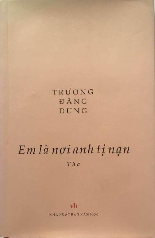 'Em là nơi anh tị nạn' - Tình thế của tồn tại người trong thơ Trương Đăng Dung